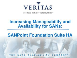 Increasing Manageability and Availability for SANs: SANPoint Foundation Suite HA