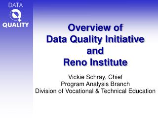 Overview of  Data Quality Initiative and Reno Institute