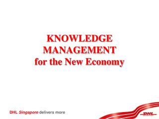 KNOWLEDGE MANAGEMENT  for the New Economy