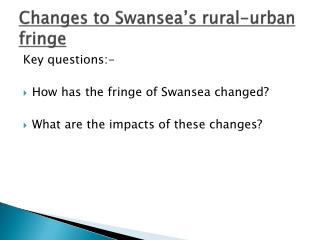 Changes to Swansea's rural-urban fringe