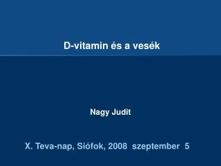 D-vitamin és a vesék  Nagy Judit