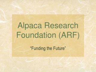 Alpaca Research Foundation (ARF)