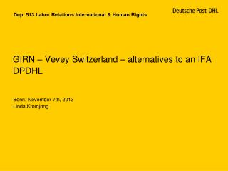 GIRN – Vevey Switzerland – alternatives to an IFA DPDHL