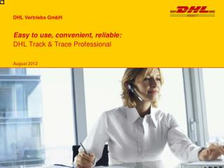 Easy to use, convenient, reliable: DHL Track & Trace Professional