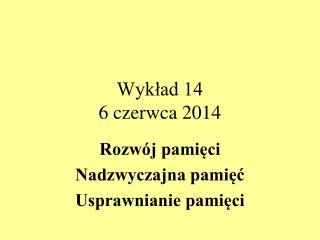 Wyk?ad 14 6 czerwca 2014