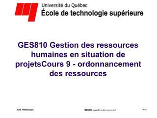 GES810 cours 9 –  ordonnancement