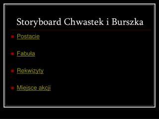Storyboard Chwastek i Burszka