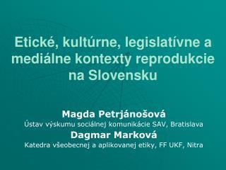 Etické, kultúrne, legislatívne a mediálne kontexty reprodukcie na Slovensku