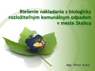 Riešenie nakladania  s biologicky  rozložiteľným komunálnym odpadom v meste Skalica