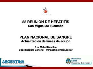 22 REUNION DE HEPATITIS San Miguel de Tucumán PLAN NACIONAL DE SANGRE