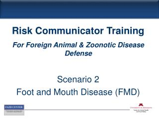 Scenario 2 Foot and Mouth Disease (FMD)