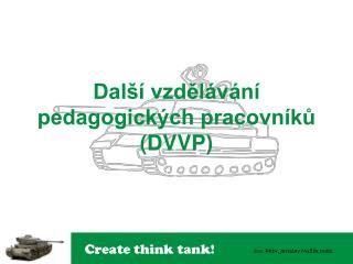 Další vzdělávání pedagogických pracovníků (DVVP)