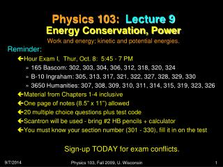 Physics 103:  Lecture 9 Energy Conservation, Power