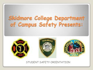 Skidmore College Department of Campus Safety Presents: