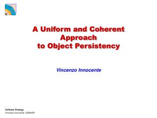 A Uniform and Coherent Approach to Object Persistency