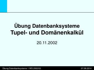Übung Datenbanksysteme Tupel- und Domänenkalkül