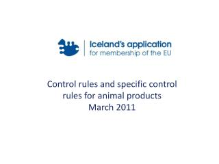 Control rules and specific control rules for animal products March 2011