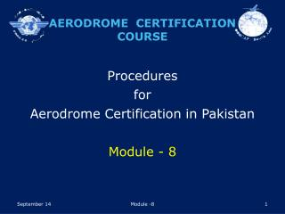 Procedures  for  Aerodrome Certification in Pakistan Module - 8