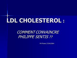 LDL CHOLESTEROL  :