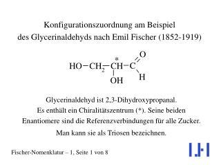 Konfigurationszuordnung am Beispiel  des Glycerinaldehyds nach Emil Fischer (1852-1919)