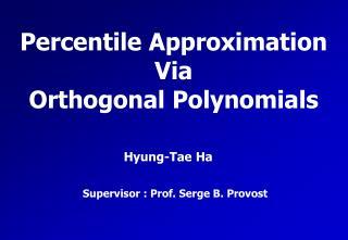 Percentile Approximation Via Orthogonal Polynomials