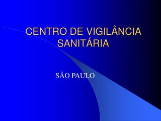 CENTRO DE VIGILÂNCIA SANITÁRIA