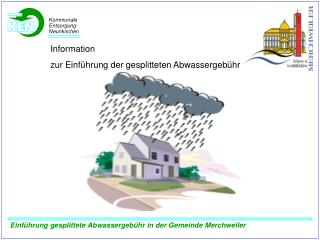 Einführung  gesplittete Abwassergebühr  in der Gemeinde Merchweiler
