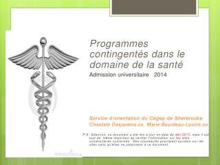 Programmes contingentés dans le domaine de la santé Admission universitaire   2014