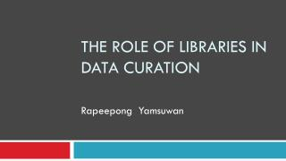 The Role of Libraries in Data  Curation