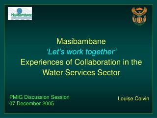 Masibambane 'Let's work together' Experiences of Collaboration in the Water Services Sector