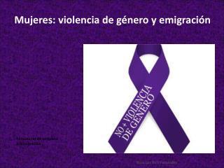 Mujeres: violencia de género y emigración