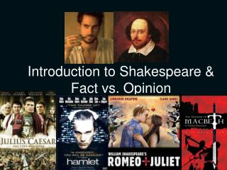 Introduction to Shakespeare & Fact vs. Opinion