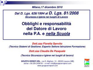 Dal D.  Lgs . 626/1994 al  D.  Lgs . 81/2008 Sicurezza e Igiene nei luoghi di Lavoro