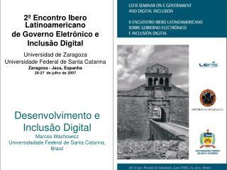 Desenvolvimento e Inclus o Digital Marcos Wachowicz  Universidadade Federal de Santa Catarina, Brasil