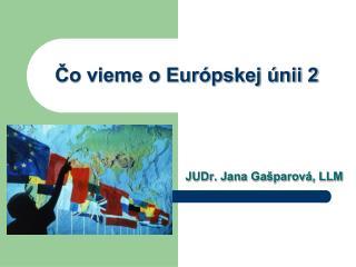 Čo vieme o Európskej únii 2