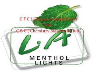 C F C ( Chemistry Futsal Club )  Dan  C B C ( Chemistry Basketball Club )