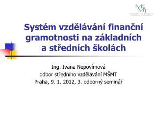 Systém vzdělávání finanční gramotnosti na základních     a středních školách