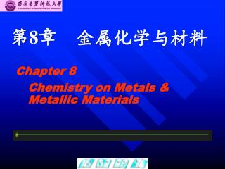 Chemistry on Metals & Metallic Materials
