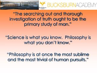 """The searching out and thorough investigation of truth ought to be the primary study of man."""
