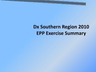 Dx Southern Region 2010 EPP Exercise Summary