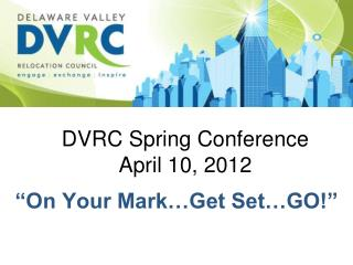 DVRC Spring Conference April 10, 2012