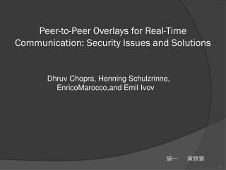 Peer-to-Peer Overlays for Real-Time Communication: Security Issues and Solutions