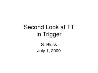 Second Look at TT in Trigger