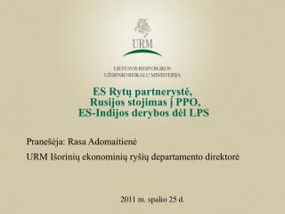 ES Rytų partnerystė,   Rusijos stojimas į PPO,  ES-Indijos derybos dėl LPS