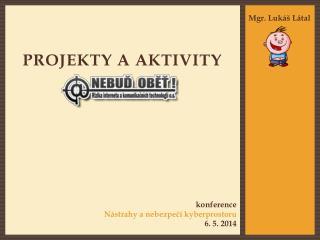 Projekty a  aktivity