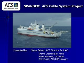 SPANDEX:  ACS Cable System Project