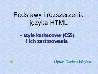 Podstawy i rozszerzenia języka HTML