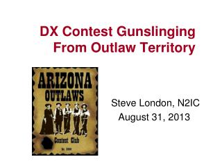 DX Contest Gunslinging From Outlaw Territory