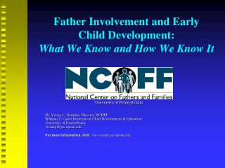 Father Involvement and Early  Child Development:   What We Know and How We Know It