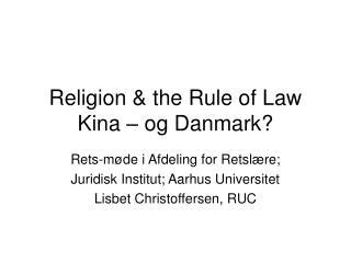 Religion & the Rule of Law Kina – og Danmark?